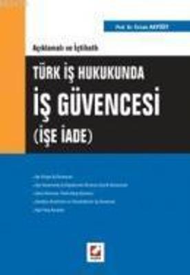 Açıklamalı ve İçtihatlı Türk İş Hukukunda İş Güvencesi