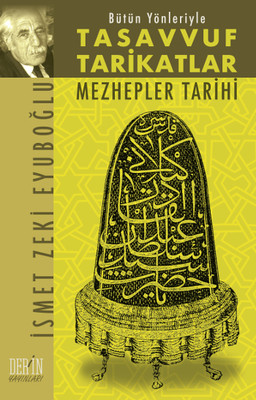 Bütün Yönleriyle Tasavvuf Tarikatlar ve Mezhepler Tarihi