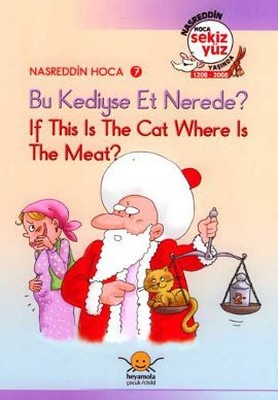 Bu Kediyse Et Nerede? If This is The Cat, Where is The Meat?