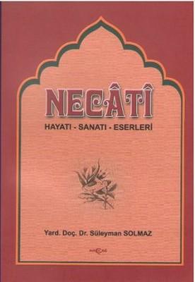 Necati (Hayatı-Sanatı-Eserleri)