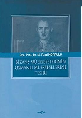 Bizans Müesselerinin Osmanlı Müesseselerine Tesiri