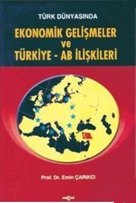Türk Dünyasında Ekonomik Gelişmeler ve Türkiye - AB İlişkileri