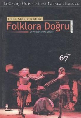 Dans Müzik Kültür Folklora Doğru Sayı: 67