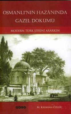 Osmanlı'nın Hazanında Gazel Dökümü