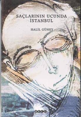 Saçlarının Ucunda İstanbul