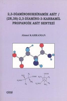 2,3 Diaminosuksinamik Asit (2R, 3S) - 2,3 - Diamino - 3 - Karmabil Propanoik Asit Sentezi