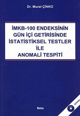 İMKB-100 Endeksinin Gün İçi Getirisinde İstatiksel Testler ile Anomali Tespiti