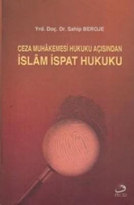Ceza Muhakemesi Hukuku Açısından İslam İspat Hukuku