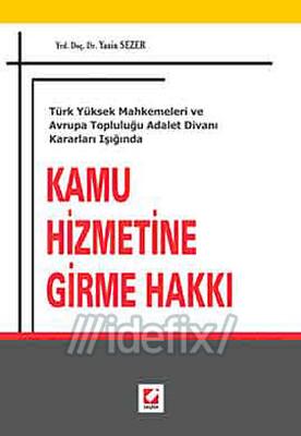 Türk Yüksek Mahkemeleri ve Avrupa Topluluğu Adalet Divanı Kararları Işığında Kamu Hizmetine Girme Ha
