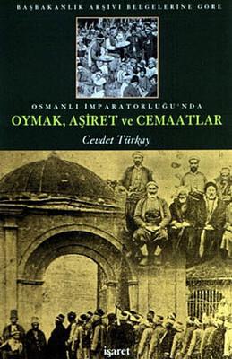 Osmanlı İmparatorluğu'nda Oymak, Aşiret ve Cemaatlar