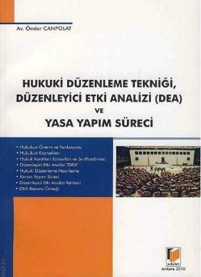Hukuki Düzenleme Tekniği Düzenleyici Etki Analizi (DEA) ve Yasa Yapım Süreci