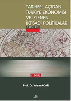 Tarihsel Açıdan Türkiye Ekonomisi ve İzlenen İktisadi Politikalar (1923-1963)