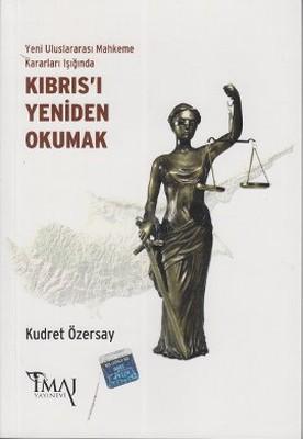 Yeni Uluslararası Mahkeme Kararları Işığında Kıbrıs'ı Yeniden Okumak