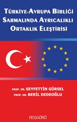 Türkiye-Avrupa Birliği Sarmalında Ayrıcalıklı Ortaklık Eleştirisi