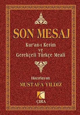 Son Mesaj / Kur'an-ı Kerim ve Gerekçeli Türkçe Meali (Büyük Boy)