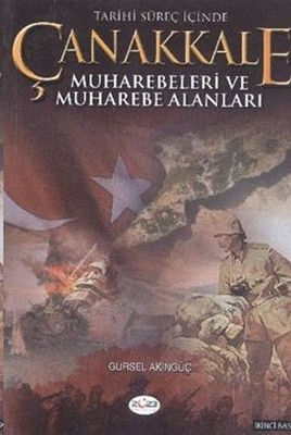 Tarihi Süreç İçinde Çanakkale Muharebeleri ve Muharebe Alanları