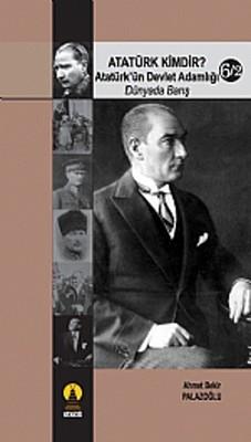 Atatürk Kimdir? Atatürk'ün Devlet Adamlığı - Dünyada Barış 6-2