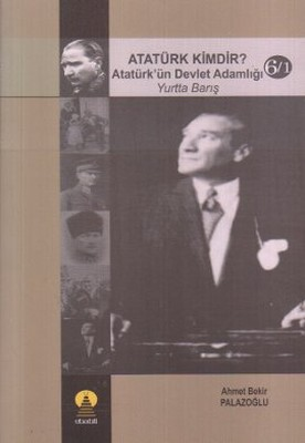 Atatürk Kimdir? Atatürk'ün Devlet Adamlığı - Yurtta Barış 6-1