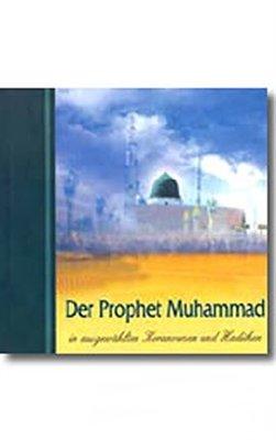 Der Prophet Muhammad in ausgewahlten Koranversen und Hadithen