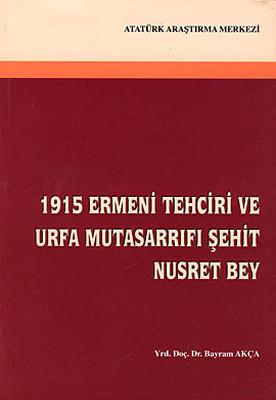 1915 Ermeni Tehciri ve Urfa Mutasarrıfı: Şehit Nusret Bey
