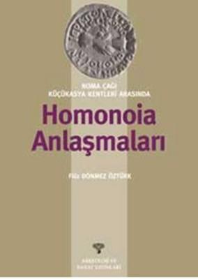 Roma Çağı Küçükasya Kentleri Arasında Homonoia Anlaşmaları