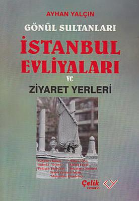 Gönül Sultanları İstanbul Evliyaları ve Ziyaret Yerleri