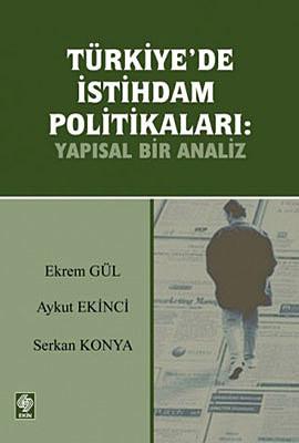Türkiye'de İstihdam Politikaları: Yapısal Bir Analiz