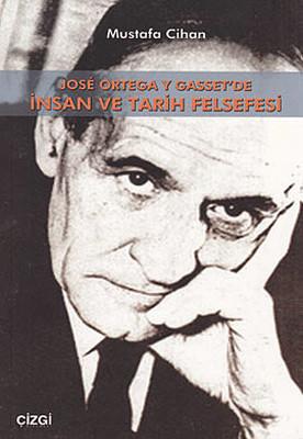 Jose Ortega Y Gasset'de İnsan Ve Tarih Felsefesi