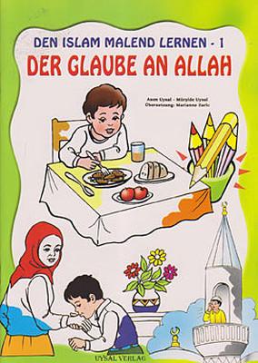 Den Islam Malend Lernen - 1 / Der Glaube An Allah