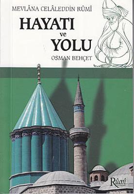 Mevlana Celaleddin Rumi Hayatı ve Yolu (Cep Boy)