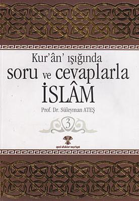 Kur'an Işığında Soru ve Cevaplarla İslam Cilt: 3