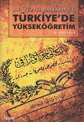 20. Yüzyıl Başlarında Türkiye'de Yükseköğretim