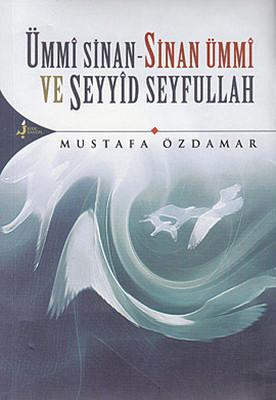 Ümmi Sinan - Sinan Ümmi Ve Seyyid Seyfullah