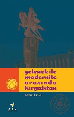 Gelenek ile Modernite Arasında Kırgızistan