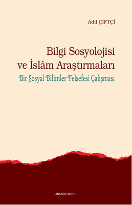 Bilgi Sosyolojisi ve İslam Araştırmaları