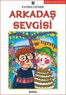 Çocuk Romanları Dizisi: Arkadaş Sevgisi