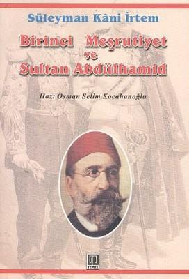 Birinci Meşrutiyet ve Sultan Abdülhamid