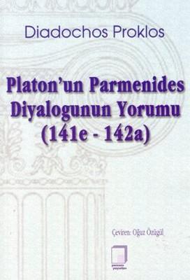 Platon'un Parmenides Diyalogunun Yorumu