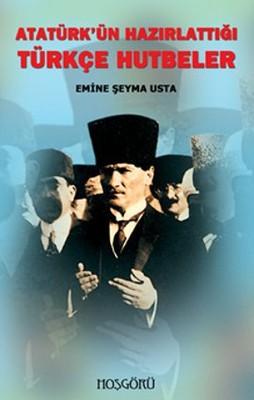 Atatürk'ün Hazırlattığı Türkçe Hutbeler
