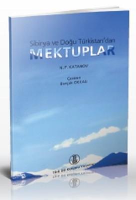 Sibirya ve Doğu Türkistan'dan Mektuplar