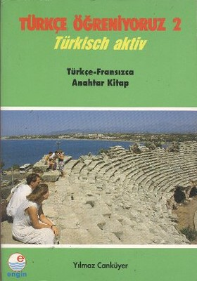 Türkçe Öğreniyoruz 2 - Türkçe-Fransızca Anahtar Kitap