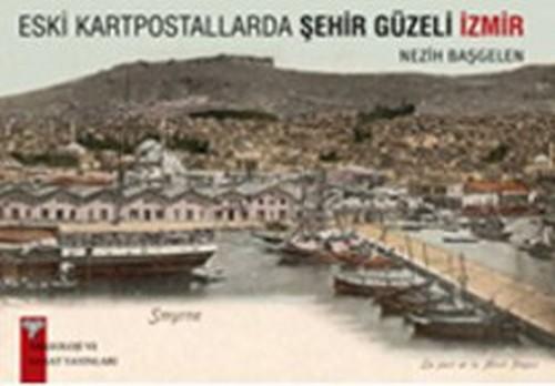 Eski Kartpostallarda Şehir Güzeli İzmir