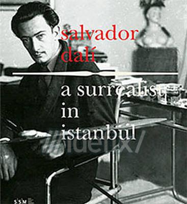A Surrealist in İstanbul Salvador Dali