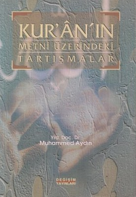 Kur'an'ın Metni Üzerindeki Tartışmalar