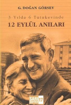 3 Yılda 6 Tutukevinde 12 Eylül Anıları