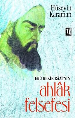 Ebu Bekir Razi'nin Ahlak Felsefesi