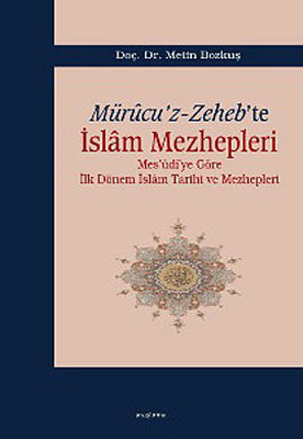Mürucu'z-Zeheb'te İslam Mezhepleri