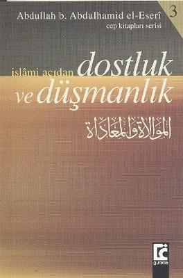 İslami Açıdan Dostluk ve Düşmanlık