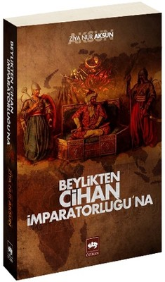 Beylikten Cihan İmparatorluğu'na