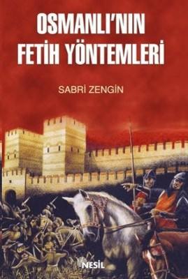 Osmanlı'nın Fetih Yöntemleri
